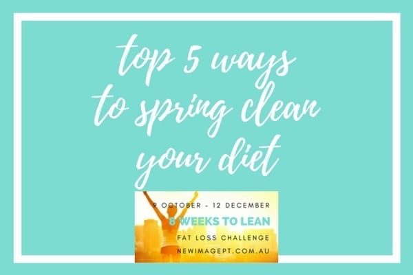 Top 5 Ways to Spring Clean Your Diet